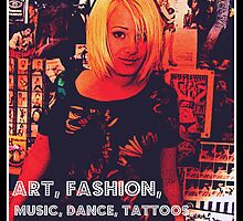 ART,FASHION,MUSIC,DANCE,TATTOOS,MOVIES,PEOPLE,BOOZE. by aFrenchie