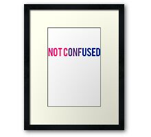 Bisexual NOT CONFUSED  Framed Print