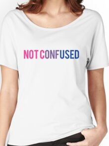 Bisexual NOT CONFUSED  Women's Relaxed Fit T-Shirt