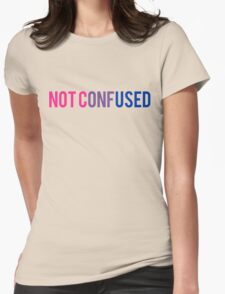 Bisexual NOT CONFUSED  Womens Fitted T-Shirt