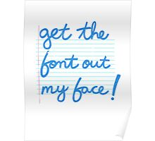 Get The Font Out My Face! Poster