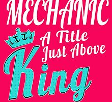 MECHANIC A TITEL JUST ABOVE KING by yuantees