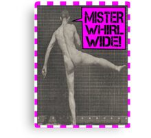 Mister Whirl-Wide  Canvas Print