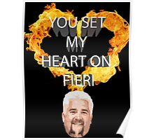 You Set My Heart On Fieri Poster