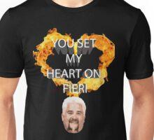 You Set My Heart On Fieri Unisex T-Shirt