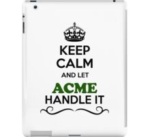 Keep Calm and Let ACME Handle it iPad Case/Skin
