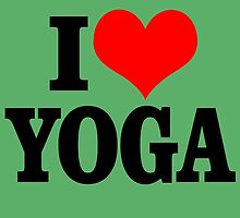 I LOVE YOGA by dynamictees