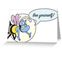 Bee Yourself! Greeting Card