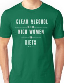 Clear alcohol is for rich women Unisex T-Shirt