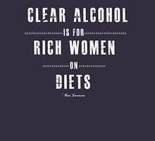 Clear alcohol is for rich women T-Shirt