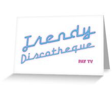 Pay TV - Trendy Discotheque [Melodifestivalen] Greeting Card