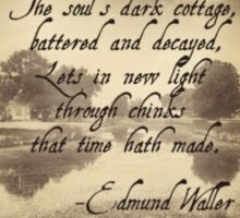 The Soul's Dark Cottage quote by Edmond Waller Sticker