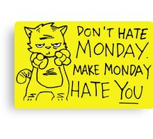 don't hate monday shirt Canvas Print