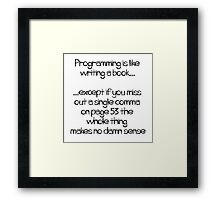 Programming is like  writing a book Framed Print