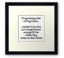 Programming is like  writing a book Framed Print