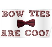 Doctor Who - Bow Ties are cool #1 Poster