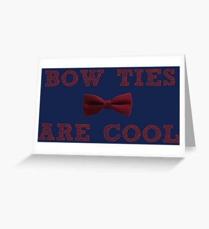 Doctor Who - Bow Ties are cool #2 Greeting Card