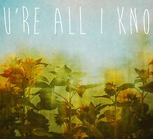You're All I Know by Denise Abé