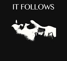 IT FOLLOWS Unisex T-Shirt