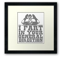 I Fart In Your General Direction T Shirt Shirts Framed Print