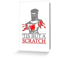 'Tis But A Scratch T Shirts, Stickers and Other Gifts Monty Python's Greeting Card