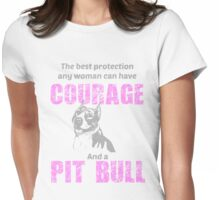Courage and a Pit bull Womens Fitted T-Shirt