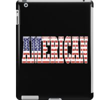 AMERICAN PATRIOT, AMERICA, Patriotic Type, Patriot Type, ON BLACK iPad Case/Skin