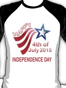 happy independence day, 4th of July 2015 T-Shirt