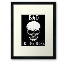 Bad To The Bone Skull T Shirt Framed Print