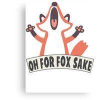 Oh For Fox Sake T Shirt Canvas Print