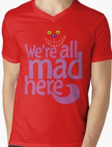 Cheshire Cat We're All Mad Here T Shirt Mens V-Neck T-Shirt