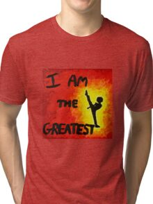 I Am the Greatest Tri-blend T-Shirt