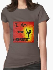 I Am the Greatest Womens Fitted T-Shirt
