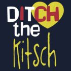 Ditch The Kitsch by Denis Marsili