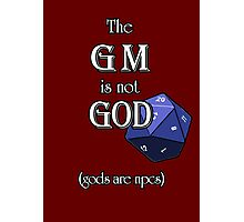 The GM Is Not God Photographic Print