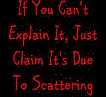 Claim It's Due To Scattering by geeknirvana