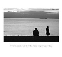 wealth is the ability to fully experience life Photographic Print