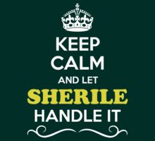 Keep Calm and Let SHERILE Handle it T-Shirt