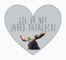 Lol ur not Jared Padalecki by HeidiHolmes