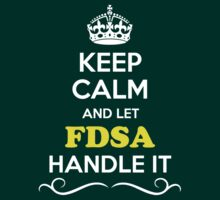 Keep Calm and Let FDSA Handle it T-Shirt