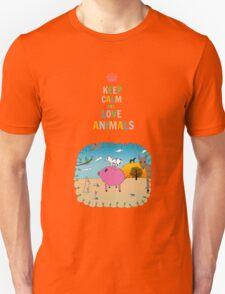 Keep calm and love animals! Unisex T-Shirt