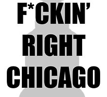 F*CKIN RIGHT CHICAGO by Samantha  Peters