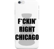 F*CKIN RIGHT CHICAGO iPhone Case/Skin