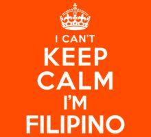 I Can't Keep Calm I'm Filipino Kids Clothes