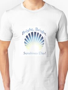 Bright Sunshiney. T-Shirt