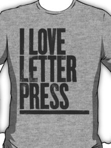 I Love Letterpress T-Shirt
