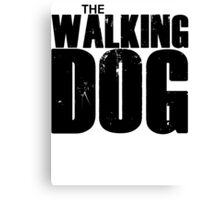 The Walking Dog Parody T Shirt Canvas Print