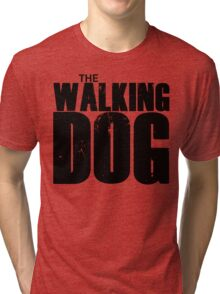 The Walking Dog Parody T Shirt Tri-blend T-Shirt