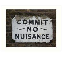 Commit no Nuisance Art Print