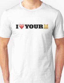 I love your... Unisex T-Shirt